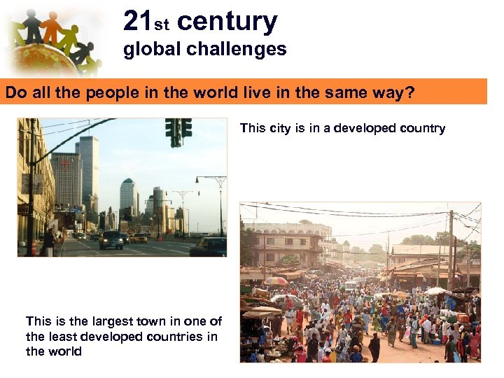 21 st century global challenges Do all the people in the world live in