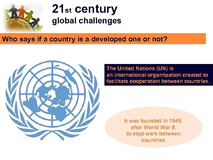 21 st century global challenges Who says if a country is a developed one