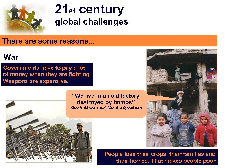 21 st century global challenges There are some reasons. . . War Governments have