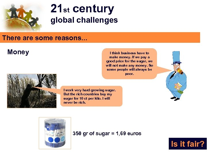 21 st century global challenges There are some reasons. . . Money I think