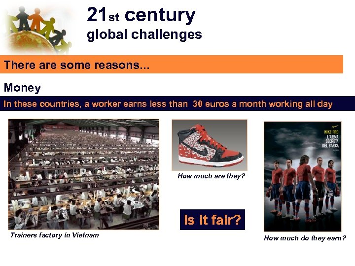 21 st century global challenges There are some reasons. . . Money In these