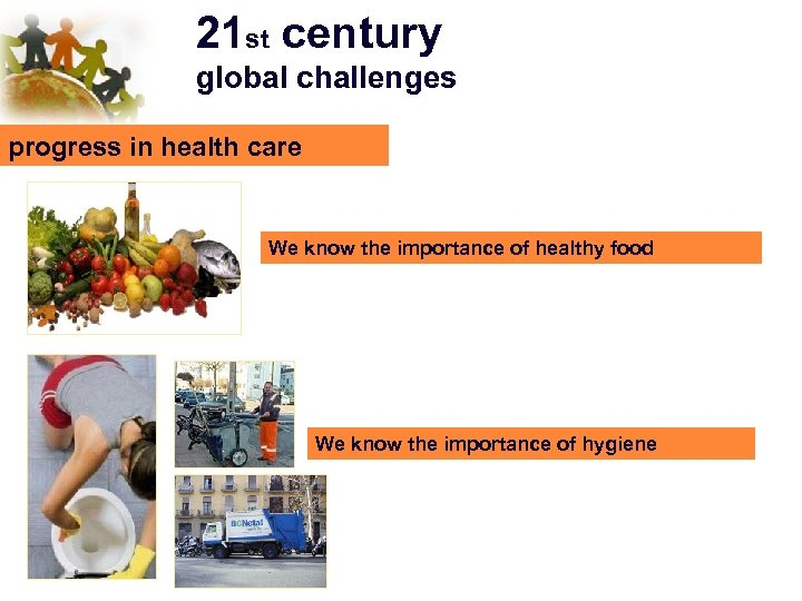 21 st century global challenges progress in health care We know the importance of
