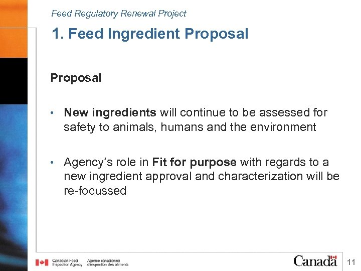 Feed Regulatory Renewal Project 1. Feed Ingredient Proposal • New ingredients will continue to