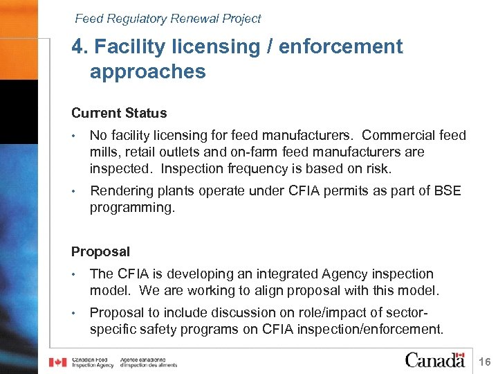 Feed Regulatory Renewal Project 4. Facility licensing / enforcement approaches Current Status • No