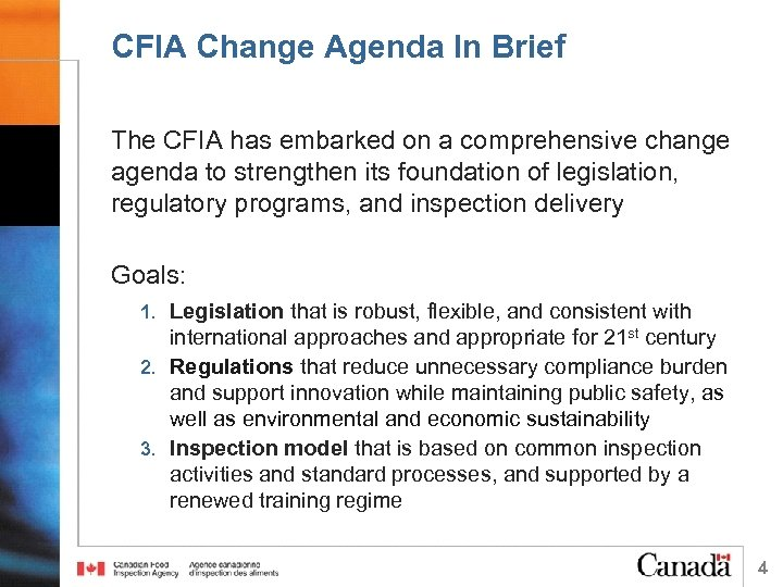 CFIA Change Agenda In Brief The CFIA has embarked on a comprehensive change agenda