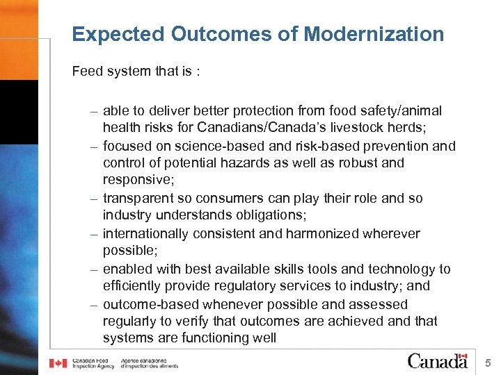 Expected Outcomes of Modernization Feed system that is : – able to deliver better