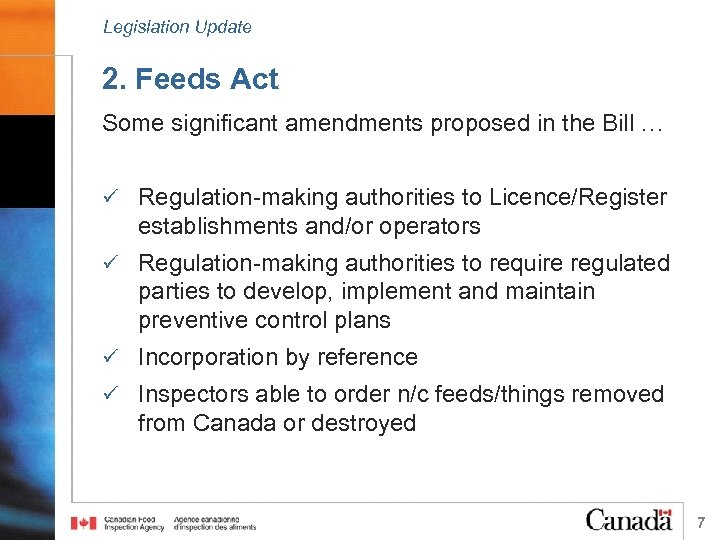 Legislation Update 2. Feeds Act Some significant amendments proposed in the Bill … ü