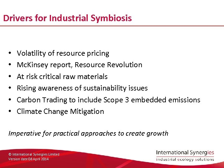 Drivers for Industrial Symbiosis • • • Volatility of resource pricing Mc. Kinsey report,
