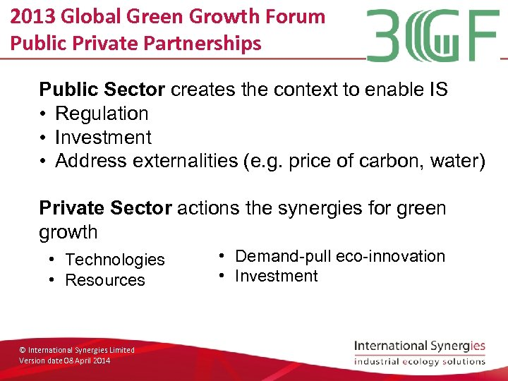 2013 Global Green Growth Forum Public Private Partnerships Public Sector creates the context to