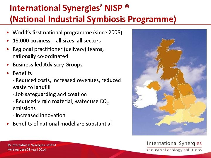 International Synergies' NISP ® (National Industrial Symbiosis Programme) • World's first national programme (since