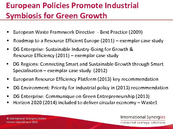 European Policies Promote Industrial Symbiosis for Green Growth • European Waste Framework Directive -