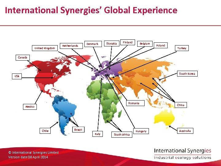 International Synergies' Global Experience United Kingdom Netherlands Denmark Slovakia Finland Belgium Poland Turkey Canada