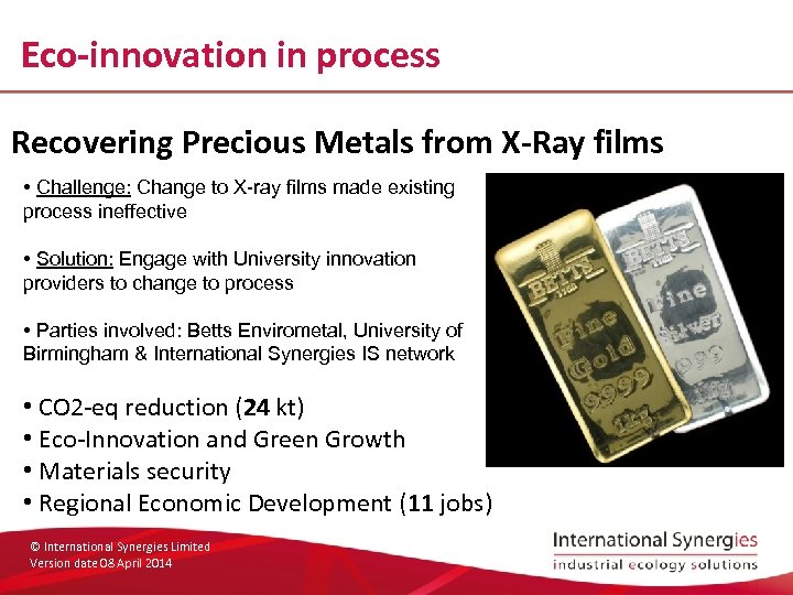 Eco-innovation in process Recovering Precious Metals from X-Ray films • Challenge: Change to X-ray