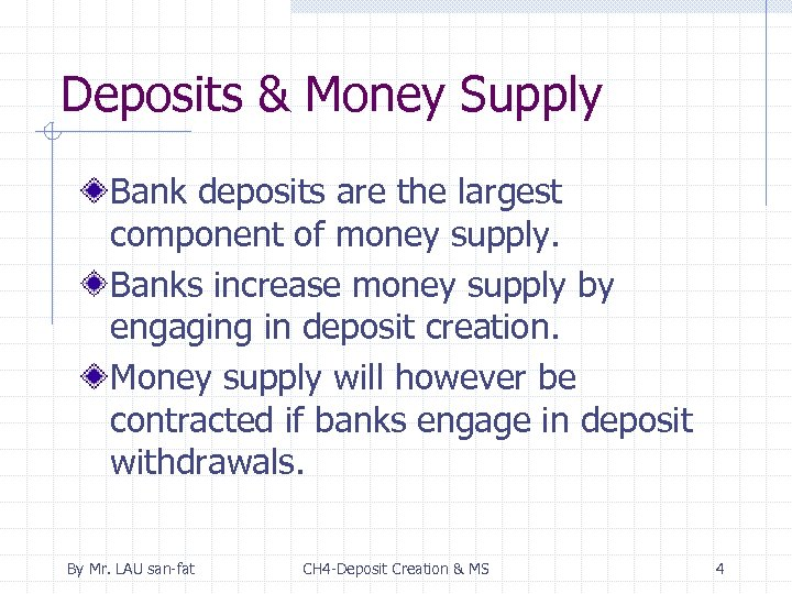 Deposits & Money Supply Bank deposits are the largest component of money supply. Banks