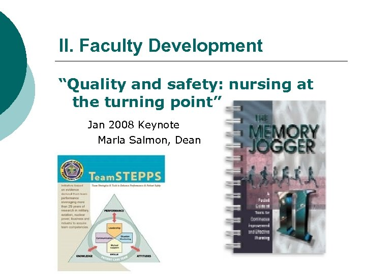 "II. Faculty Development ""Quality and safety: nursing at the turning point"" Jan 2008 Keynote"
