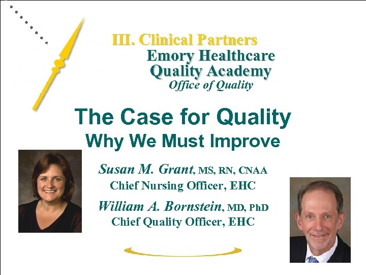 N III. Clinical Partners Emory Healthcare Quality Academy Office of Quality The Case for