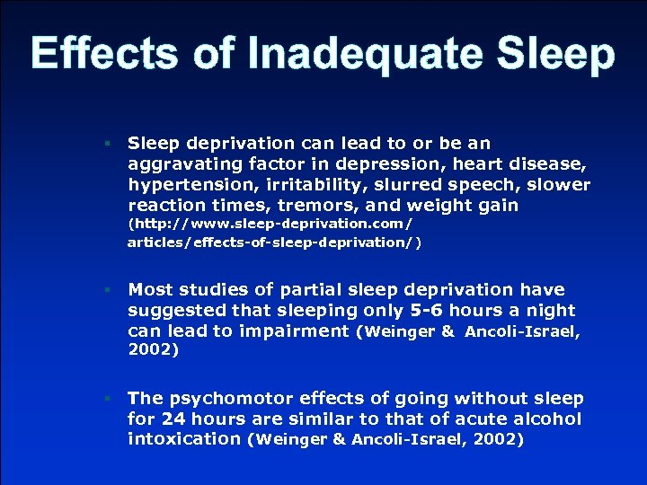Effects of Inadequate Sleep § Sleep deprivation can lead to or be an aggravating