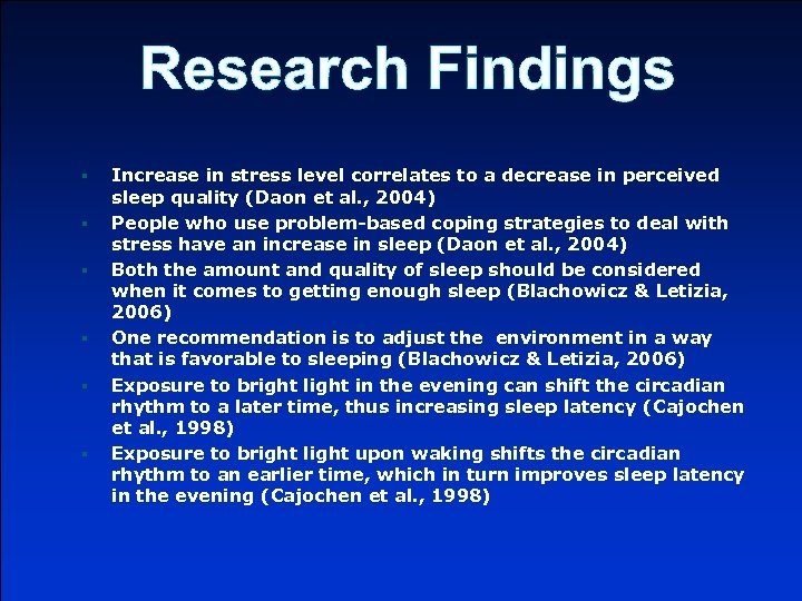 Research Findings § § § Increase in stress level correlates to a decrease in