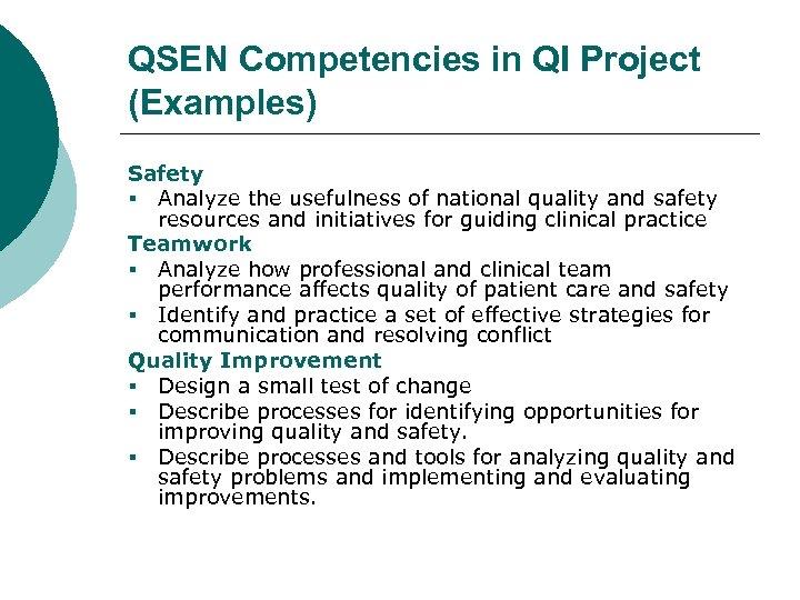 QSEN Competencies in QI Project (Examples) Safety § Analyze the usefulness of national quality