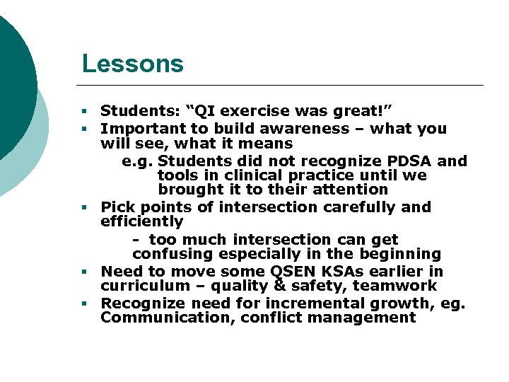 "Lessons § Students: ""QI exercise was great!"" § Important to build awareness – what"