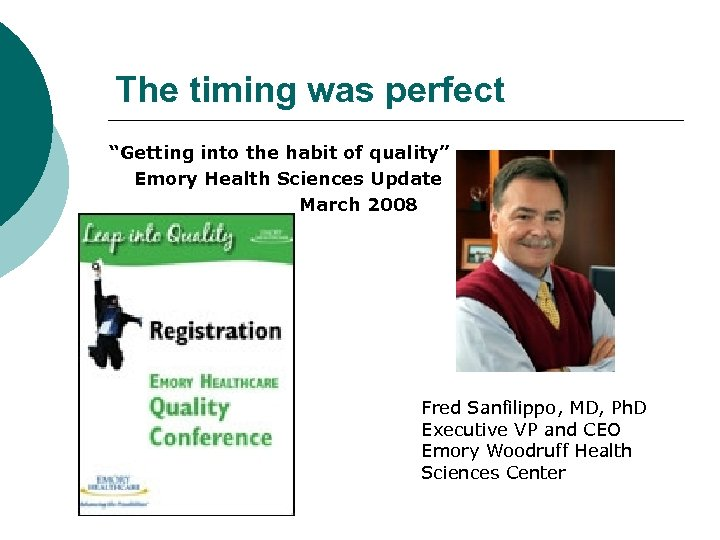 "The timing was perfect ""Getting into the habit of quality"" Emory Health Sciences Update"