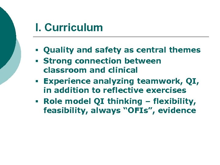I. Curriculum § Quality and safety as central themes § Strong connection between classroom