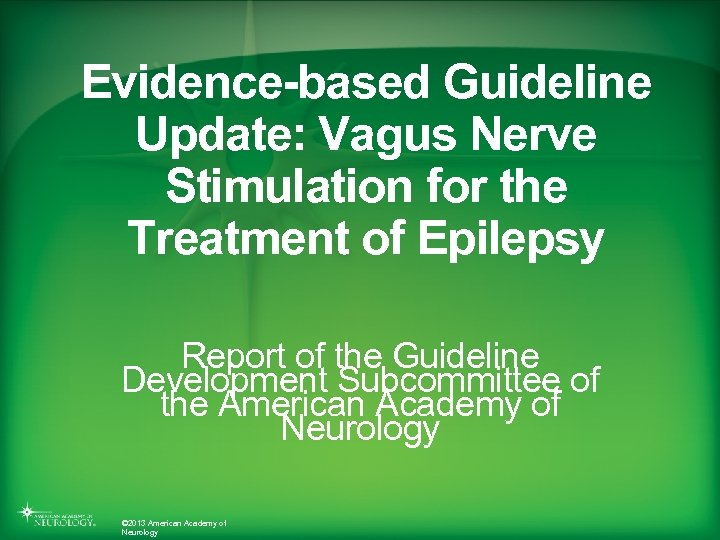 Evidence-based Guideline Update: Vagus Nerve Stimulation for the Treatment of Epilepsy Report of the