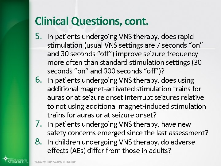 Clinical Questions, cont. 5. In patients undergoing VNS therapy, does rapid 6. 7. 8.
