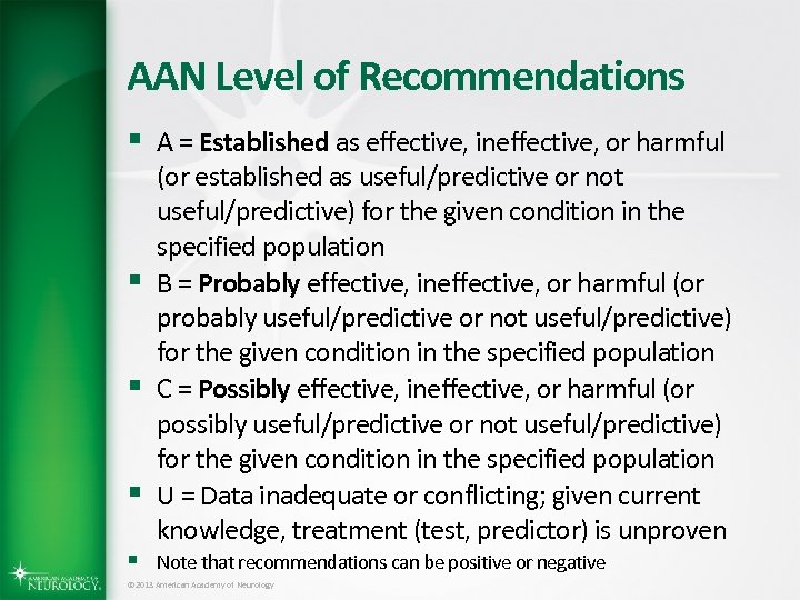 AAN Level of Recommendations § A = Established as effective, ineffective, or harmful §