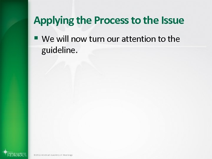 Applying the Process to the Issue § We will now turn our attention to