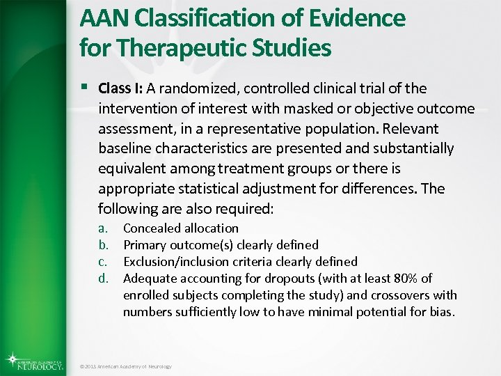 AAN Classification of Evidence for Therapeutic Studies § Class I: A randomized, controlled clinical
