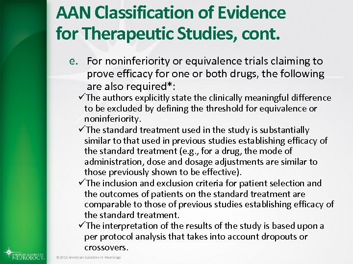 AAN Classification of Evidence for Therapeutic Studies, cont. e. For noninferiority or equivalence trials