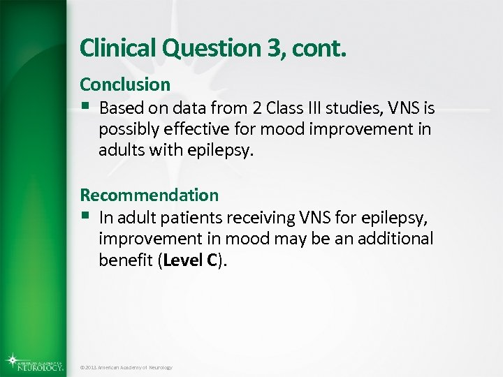 Clinical Question 3, cont. Conclusion § Based on data from 2 Class III studies,
