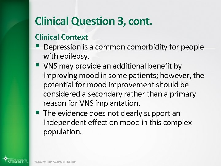 Clinical Question 3, cont. Clinical Context § Depression is a common comorbidity for people