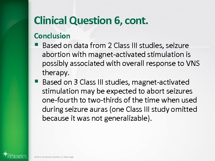 Clinical Question 6, cont. Conclusion § Based on data from 2 Class III studies,