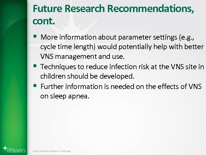Future Research Recommendations, cont. § More information about parameter settings (e. g. , §