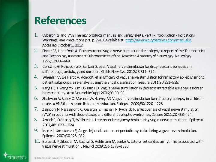 References 1. Cyberonics, Inc. VNS Therapy products manuals and safety alerts. Part I -