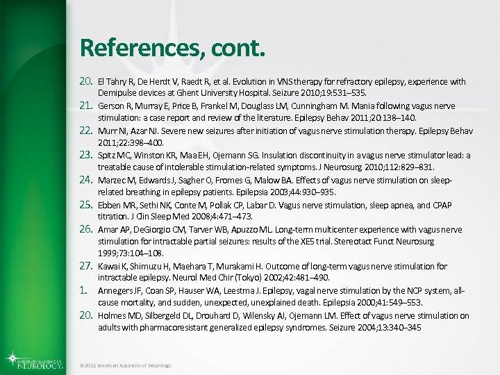 References, cont. 20. El Tahry R, De Herdt V, Raedt R, et al. Evolution