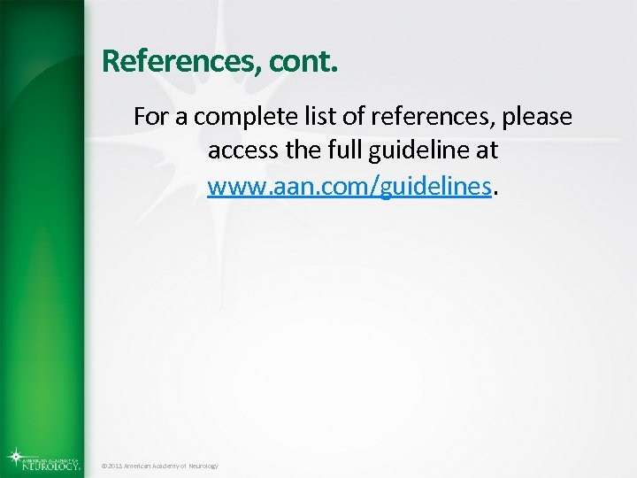 References, cont. For a complete list of references, please access the full guideline at