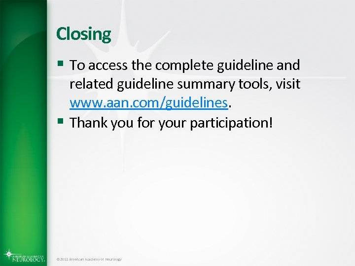 Closing § To access the complete guideline and related guideline summary tools, visit www.