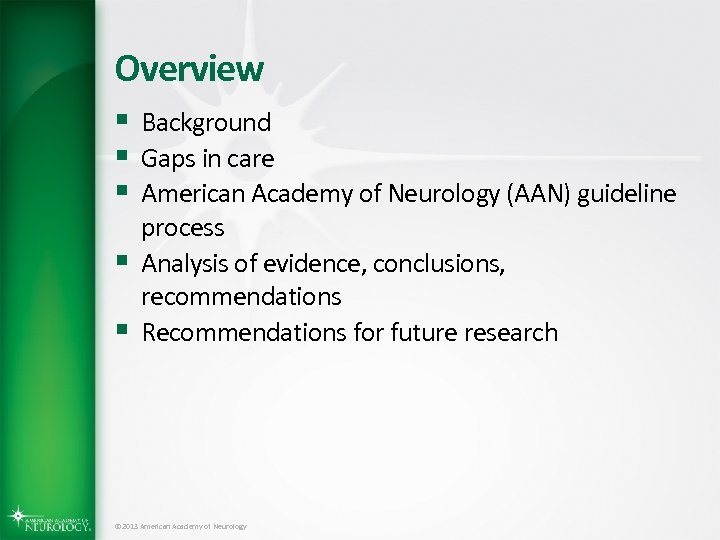 Overview § Background § Gaps in care § American Academy of Neurology (AAN) guideline