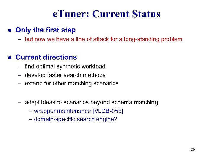 e. Tuner: Current Status l Only the first step – but now we have