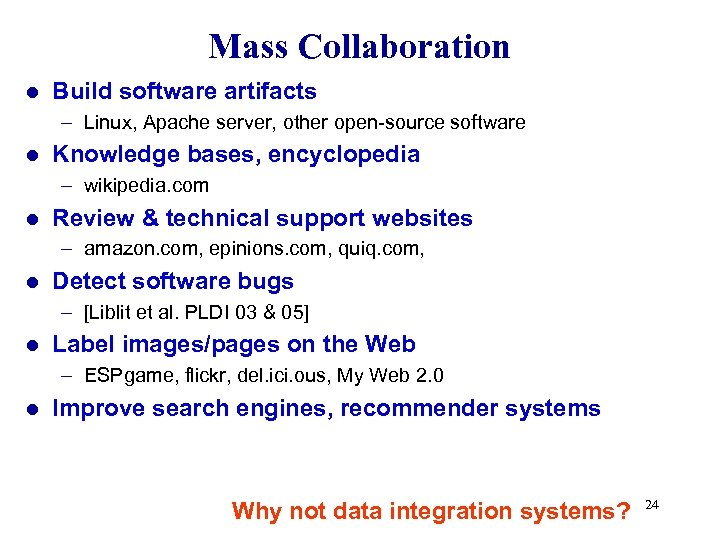 Mass Collaboration l Build software artifacts – Linux, Apache server, other open-source software l