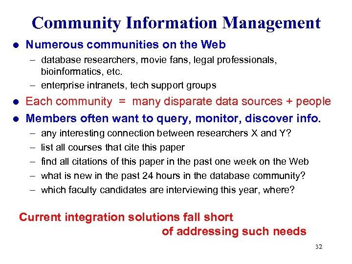 Community Information Management l Numerous communities on the Web – database researchers, movie fans,