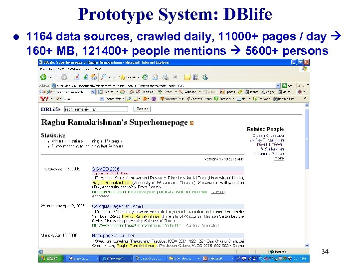 Prototype System: DBlife l 1164 data sources, crawled daily, 11000+ pages / day 160+