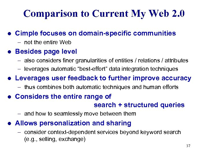 Comparison to Current My Web 2. 0 l Cimple focuses on domain-specific communities –