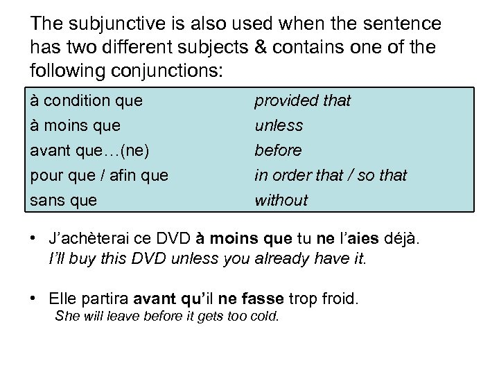 The subjunctive is also used when the sentence has two different subjects & contains