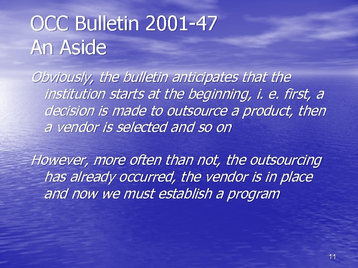 OCC Bulletin 2001 -47 An Aside Obviously, the bulletin anticipates that the institution starts
