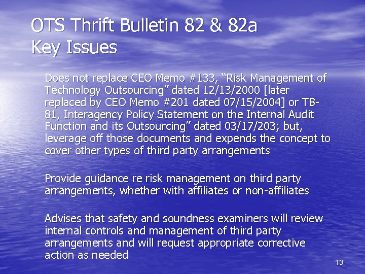 OTS Thrift Bulletin 82 & 82 a Key Issues Does not replace CEO Memo
