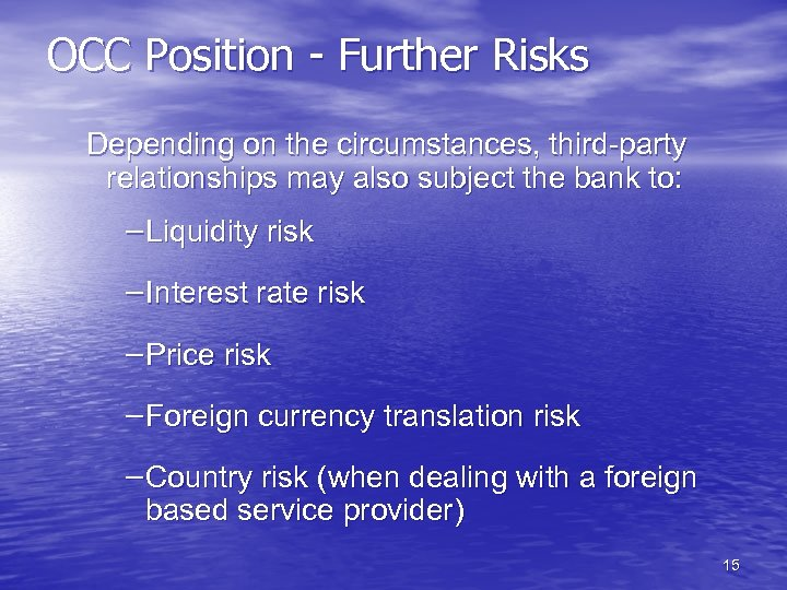 OCC Position - Further Risks Depending on the circumstances, third-party relationships may also subject